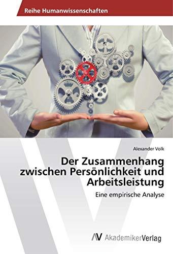 Der Zusammenhang zwischen Persönlichkeit und Arbeitsleistung: Eine empirische Analyse (Paperback): ...