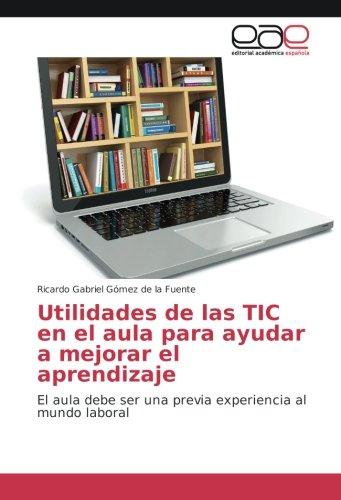 Utilidades de las TIC en el aula: Gómez de la