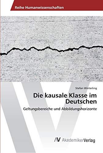 9783639887945: Die kausale Klasse im Deutschen: Geltungsbereiche und Abbildungshorizonte