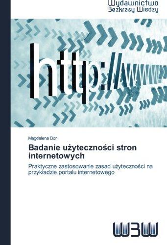 9783639890136: Badanie uzytecznosci stron internetowych: Praktyczne zastosowanie zasad uzytecznosci na przykladzie portalu internetowego (Polish Edition)