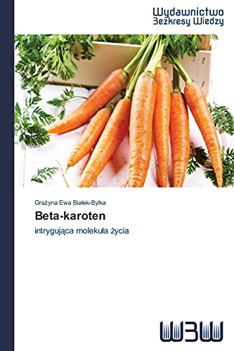 Beta-Karoten (Paperback): Bia Ek-Bylka Gra