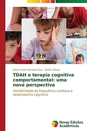 TDAH e terapia cognitiva comportamental: uma nova: Almeida Silva, Juliana