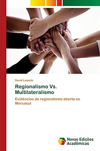 9783639895513: Regionalismo Vs. Multilateralismo: Evidências de regionalismo aberto no Mercosul (Portuguese Edition)