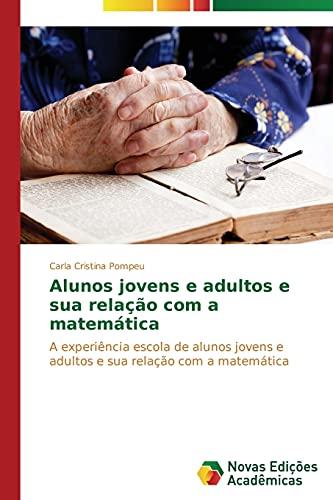 9783639896763: Alunos jovens e adultos e sua relação com a matemática (Portuguese Edition)