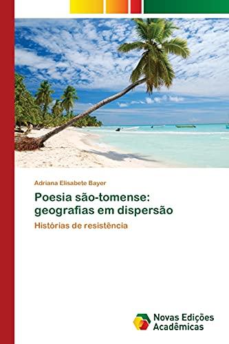 Poesia são-tomense: geografias em dispersão: Bayer, Adriana Elisabete