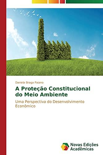 A Proteção Constitucional do Meio Ambiente: Braga Paiano, Daniela