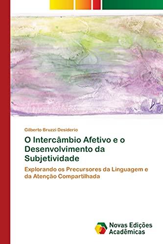 O Intercâmbio Afetivo e o Desenvolvimento da Subjetividade: Gilberto Bruzzi Desiderio