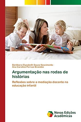 9783639898262: Argumentação nas rodas de histórias: Reflexões sobre a mediação docente na educação infantil (Portuguese Edition)