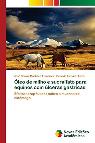 9783639899665: Óleo de milho e sucralfato para equinos com úlceras gástricas