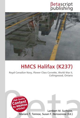 9783639904918: HMCS Halifax (K237): Royal Canadian Navy, Flower Class Corvette, World War II, Collingwood, Ontario
