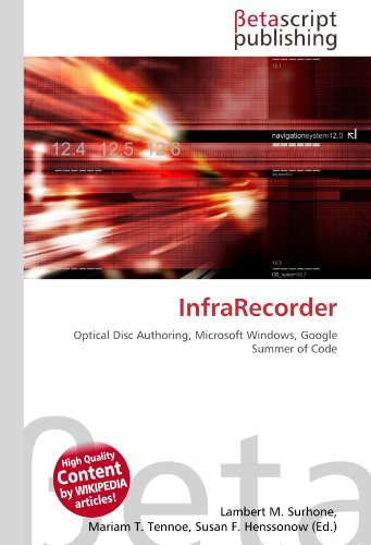 9783639916539: InfraRecorder: Optical Disc Authoring, Microsoft Windows, Google Summer of Code