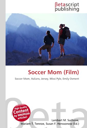 9783639928648: Soccer Mom (Film): Soccer Mom, Italians, Jersey, Missi Pyle, Emily Osment