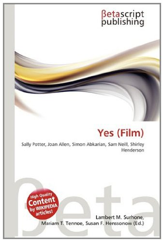 9783639928723: Yes (Film): Sally Potter, Joan Allen, Simon Abkarian, Sam Neill, Shirley Henderson