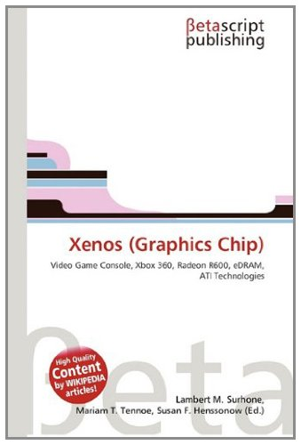 9783639947854: Xenos (Graphics Chip): Video Game Console, Xbox 360, Radeon R600, eDRAM, ATI Technologies
