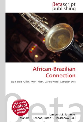 9783639959178: African-Brazilian Connection: Jazz, Don Pullen, Mor Thiam, Carlos Ward, Compact Disc