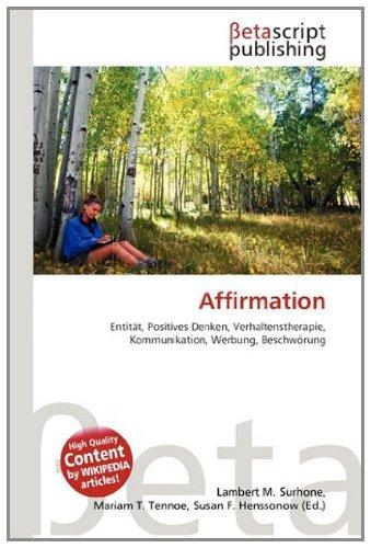 9783639960532: Affirmation: Entität, Positives Denken, Verhaltenstherapie, Kommunikation, Werbung, Beschwörung