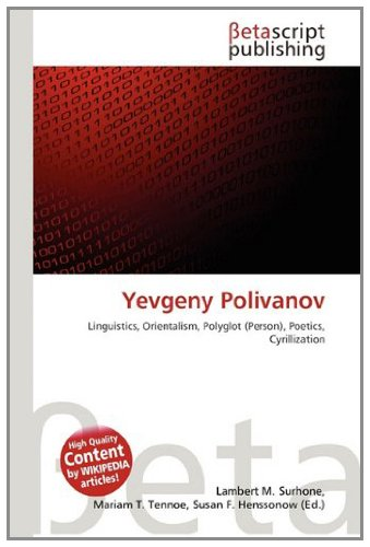 9783639978063: Yevgeny Polivanov: Linguistics, Orientalism, Polyglot (Person), Poetics, Cyrillization