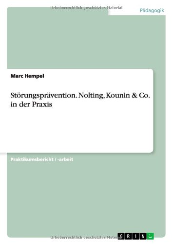 9783640099054: Storungspravention. Nolting, Kounin & Co. in Der Praxis (German Edition)
