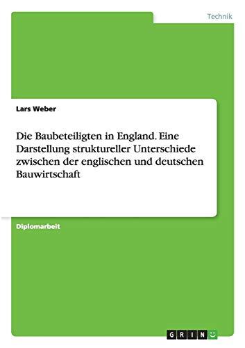 Die Baubeteiligten in England. Eine Darstellung struktureller Unterschiede zwischen der englischen ...