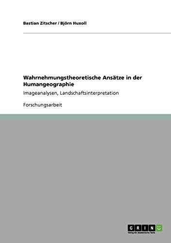 9783640111695: Wahrnehmungstheoretische Ansätze in der Humangeographie (German Edition)