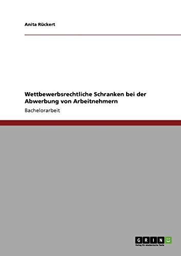 Wettbewerbsrechtliche Schranken Bei Der Abwerbung Von Arbeitnehmern: Anita Rückert