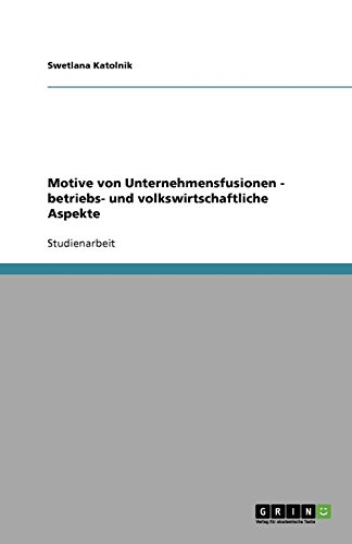 9783640117116: Betriebs- und volkswirtschaftliche Aspekte von Unternehmensfusionen