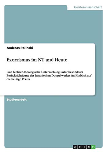 Exorzismus im NT und Heute: Andreas Polinski