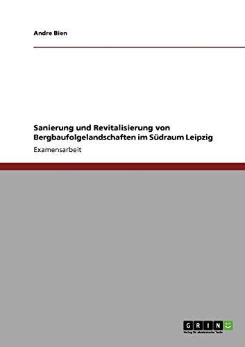 Sanierung Und Revitalisierung Von Bergbaufolgelandschaften Im Sudraum Leipzig: Andre Bien