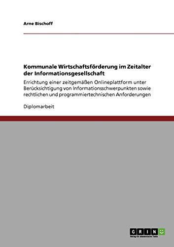 Kommunale Wirtschaftsforderung Im Zeitalter Der Informationsgesellschaft: Arne Bischoff