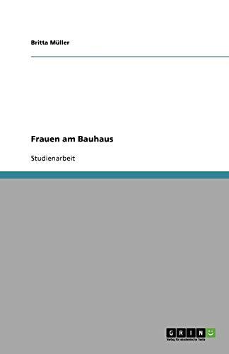 Frauen Am Bauhaus: Britta M. Ller