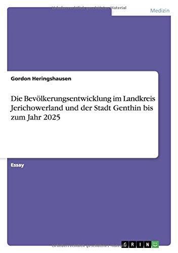 9783640123803: Die Bevölkerungsentwicklung im Landkreis Jerichowerland und der Stadt Genthin bis zum Jahr 2025 (German Edition)