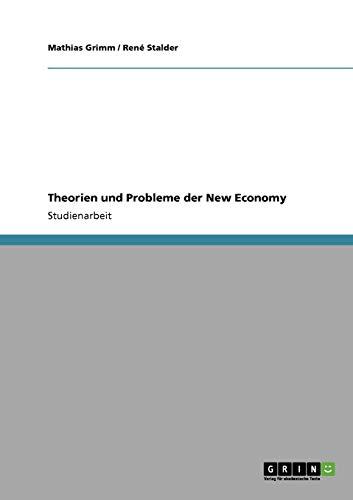 Theorien Und Probleme Der New Economy: Mathias Grimm