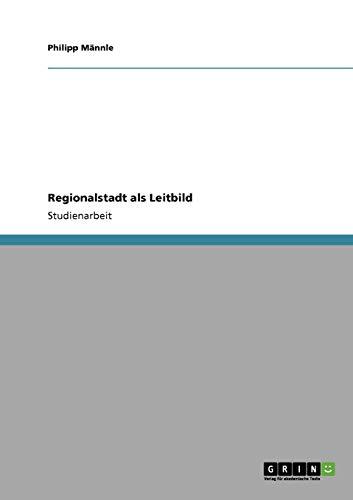 Regionalstadt ALS Leitbild: Philipp M. Nnle
