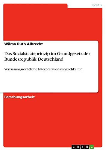 9783640130856: Das Sozialstaatsprinzip im Grundgesetz der Bundesrepublik Deutschland (German Edition)