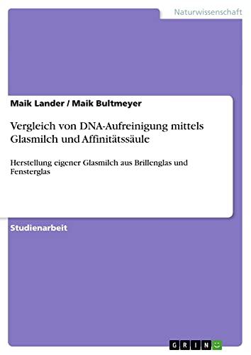 Vergleich Von DNA-Aufreinigung Mittels Glasmilch Und Affinitatssaule: Maik Lander