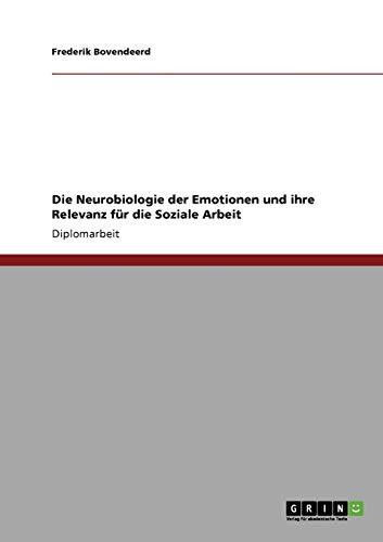 9783640135943: Die Neurobiologie der Emotionen und ihre Relevanz für die Soziale Arbeit (German Edition)