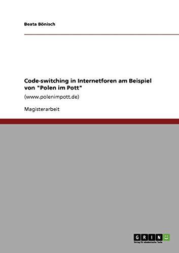 Code-Switching in Internetforen Am Beispiel Von Polen Im Pott: Beata B. Nisch