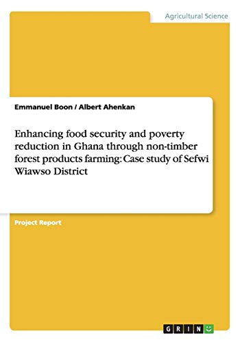 Enhancing Food Security and Poverty Reduction in: Emmanuel Boon, Albert
