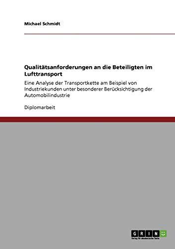 Qualitätsanforderungen an die Beteiligten im Lufttransport (German Edition) (3640143523) by Michael Schmidt