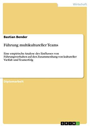 Fuhrung Multikultureller Teams: Bastian Bender