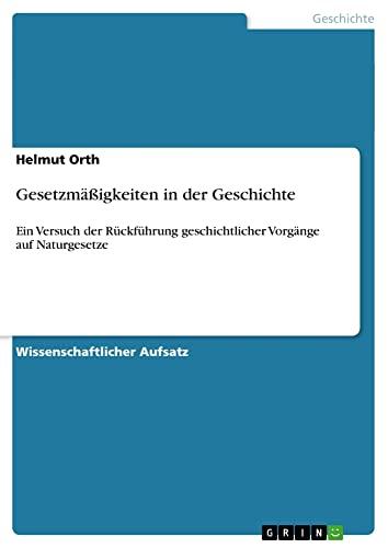 Gesetzm Igkeiten in Der Geschichte: Helmut Orth