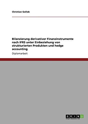 Bilanzierung Derivativer Finanzinstrumente Nach Ifrs: Christian Gollob