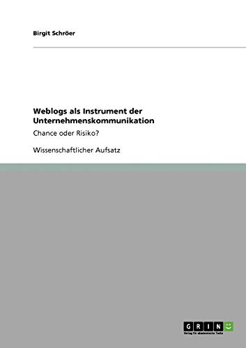 Weblogs ALS Instrument Der Unternehmenskommunikation: Birgit Schr Er