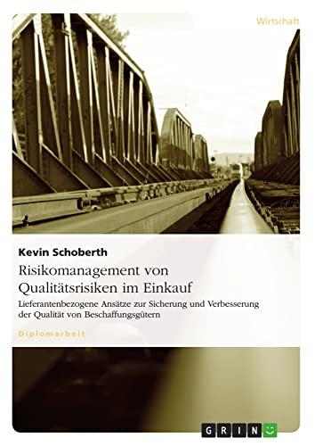 Risikomanagement Von Qualitatsrisiken Im Einkauf: Kevin Schoberth