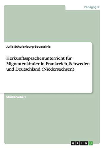 9783640160723: Herkunftssprachenunterricht für Migrantenkinder in Frankreich, Schweden und Deutschland (Niedersachsen)