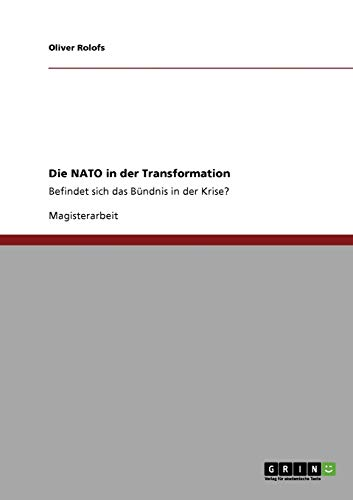 Die NATO in Der Transformation: Oliver Rolofs