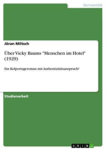 Uber Vicky Baums Menschen Im Hotel (1929): J. Ran Miltsch