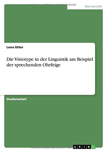 Die Visiotype in der Linguistik am Beispiel: Lena Otter