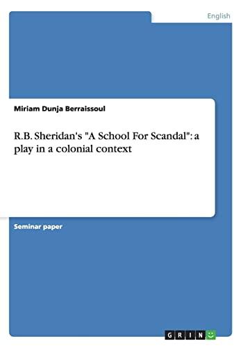 R.B. Sheridan s a School for Scandal: Miriam Dunja Berraissoul