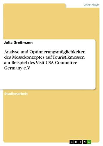 Analyse Und Optimierungsmoglichkeiten Des Messekonzeptes Auf Touristikmessen Am Beispiel Des Visit ...